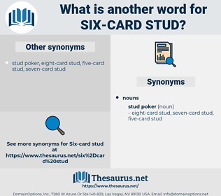 six-card stud, synonym six-card stud, another word for six-card stud, words like six-card stud, thesaurus six-card stud