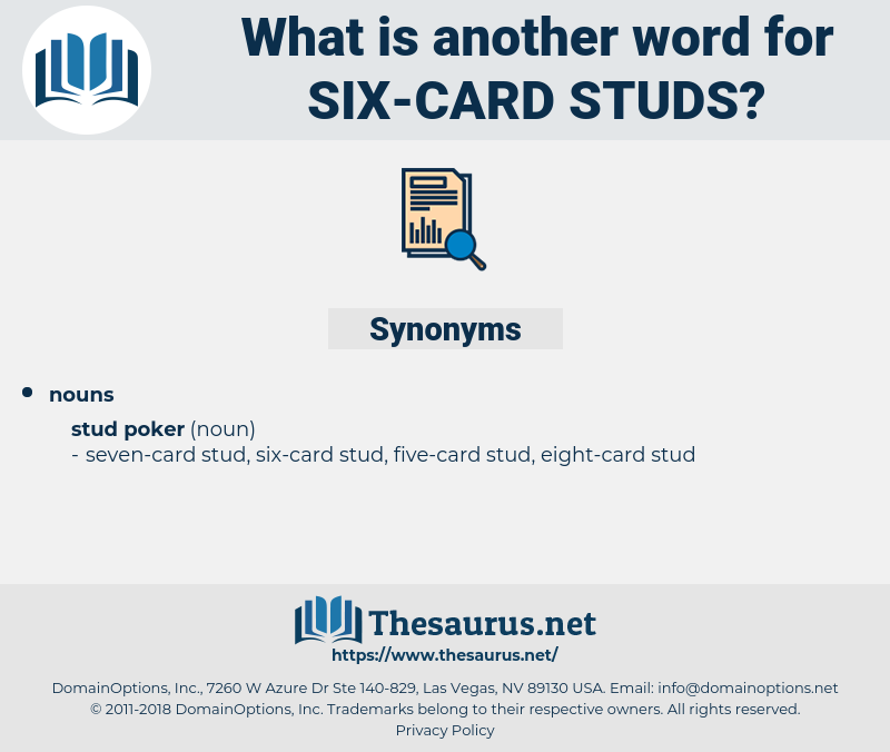 six-card studs, synonym six-card studs, another word for six-card studs, words like six-card studs, thesaurus six-card studs