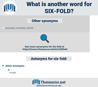 six-fold, synonym six-fold, another word for six-fold, words like six-fold, thesaurus six-fold