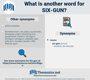 six-gun, synonym six-gun, another word for six-gun, words like six-gun, thesaurus six-gun