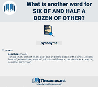 six of and half a dozen of other, synonym six of and half a dozen of other, another word for six of and half a dozen of other, words like six of and half a dozen of other, thesaurus six of and half a dozen of other