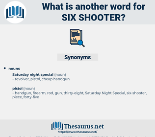 six shooter, synonym six shooter, another word for six shooter, words like six shooter, thesaurus six shooter