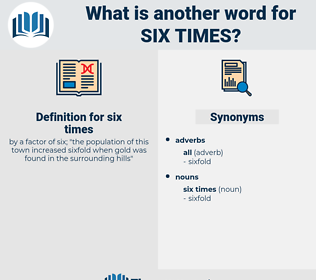 six times, synonym six times, another word for six times, words like six times, thesaurus six times
