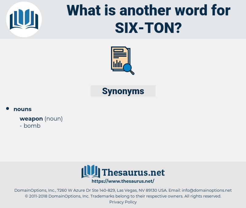 six-ton, synonym six-ton, another word for six-ton, words like six-ton, thesaurus six-ton