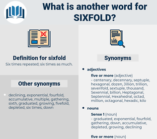 sixfold, synonym sixfold, another word for sixfold, words like sixfold, thesaurus sixfold