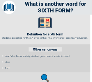 sixth form, synonym sixth form, another word for sixth form, words like sixth form, thesaurus sixth form