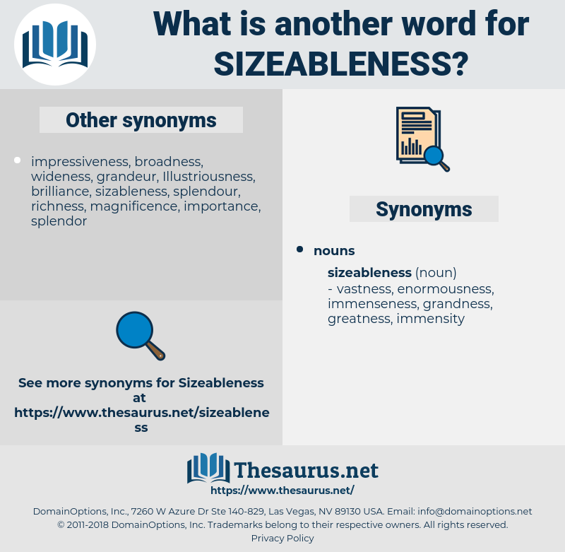 sizeableness, synonym sizeableness, another word for sizeableness, words like sizeableness, thesaurus sizeableness