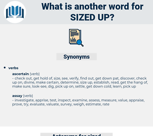 sized up, synonym sized up, another word for sized up, words like sized up, thesaurus sized up