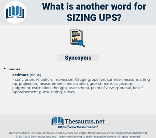 sizing ups, synonym sizing ups, another word for sizing ups, words like sizing ups, thesaurus sizing ups