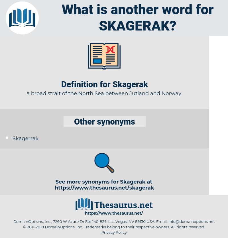 Skagerak, synonym Skagerak, another word for Skagerak, words like Skagerak, thesaurus Skagerak
