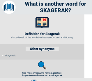 Skagerak, synonym Skagerak, another word for Skagerak, words like Skagerak, thesaurus Skagerak