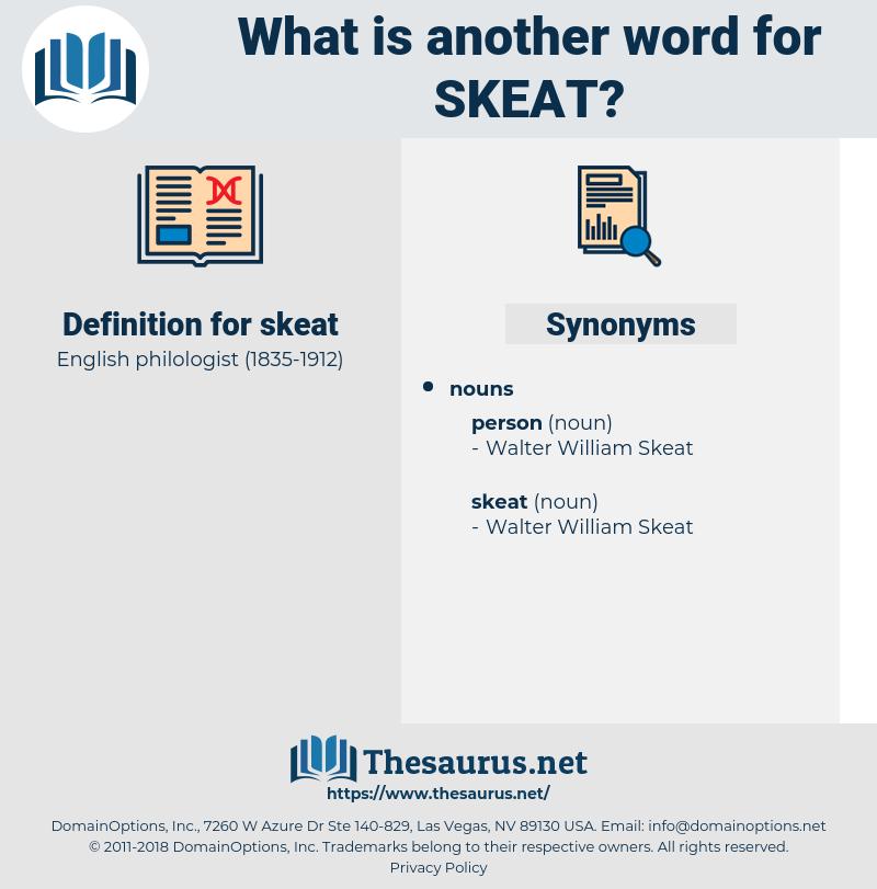 skeat, synonym skeat, another word for skeat, words like skeat, thesaurus skeat
