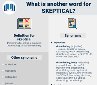 skeptical, synonym skeptical, another word for skeptical, words like skeptical, thesaurus skeptical