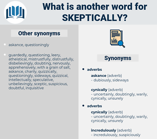 skeptically, synonym skeptically, another word for skeptically, words like skeptically, thesaurus skeptically