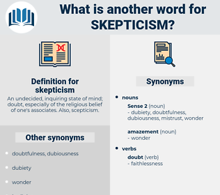 skepticism, synonym skepticism, another word for skepticism, words like skepticism, thesaurus skepticism