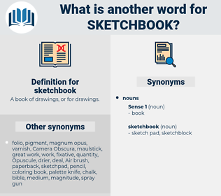sketchbook, synonym sketchbook, another word for sketchbook, words like sketchbook, thesaurus sketchbook