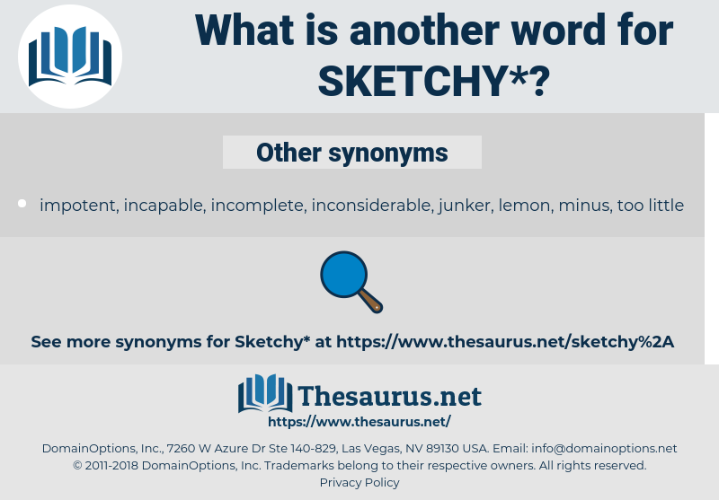sketchy, synonym sketchy, another word for sketchy, words like sketchy, thesaurus sketchy