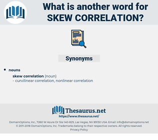 skew correlation, synonym skew correlation, another word for skew correlation, words like skew correlation, thesaurus skew correlation