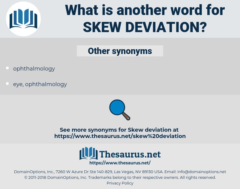 Skew Deviation, synonym Skew Deviation, another word for Skew Deviation, words like Skew Deviation, thesaurus Skew Deviation