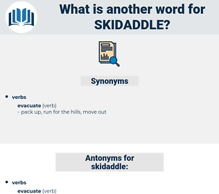 skidaddle, synonym skidaddle, another word for skidaddle, words like skidaddle, thesaurus skidaddle