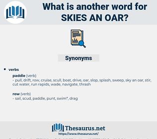 skies an oar, synonym skies an oar, another word for skies an oar, words like skies an oar, thesaurus skies an oar