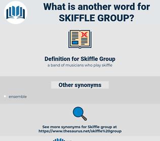 Skiffle Group, synonym Skiffle Group, another word for Skiffle Group, words like Skiffle Group, thesaurus Skiffle Group