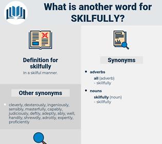 skilfully, synonym skilfully, another word for skilfully, words like skilfully, thesaurus skilfully
