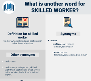 skilled worker, synonym skilled worker, another word for skilled worker, words like skilled worker, thesaurus skilled worker