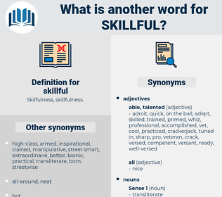 skillful, synonym skillful, another word for skillful, words like skillful, thesaurus skillful