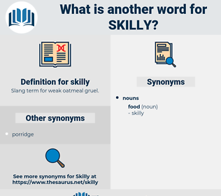 skilly, synonym skilly, another word for skilly, words like skilly, thesaurus skilly