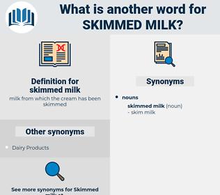 skimmed milk, synonym skimmed milk, another word for skimmed milk, words like skimmed milk, thesaurus skimmed milk