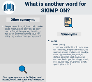 skimp on, synonym skimp on, another word for skimp on, words like skimp on, thesaurus skimp on