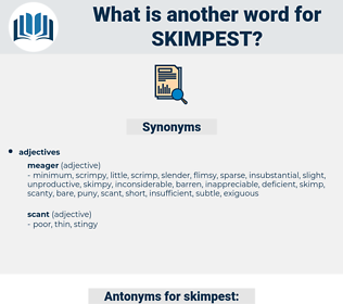 skimpest, synonym skimpest, another word for skimpest, words like skimpest, thesaurus skimpest