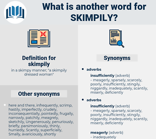 skimpily, synonym skimpily, another word for skimpily, words like skimpily, thesaurus skimpily