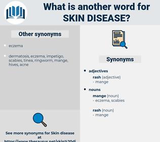 skin disease, synonym skin disease, another word for skin disease, words like skin disease, thesaurus skin disease
