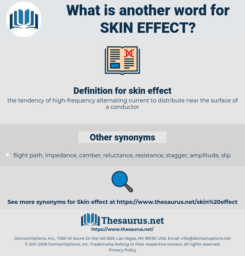 skin effect, synonym skin effect, another word for skin effect, words like skin effect, thesaurus skin effect