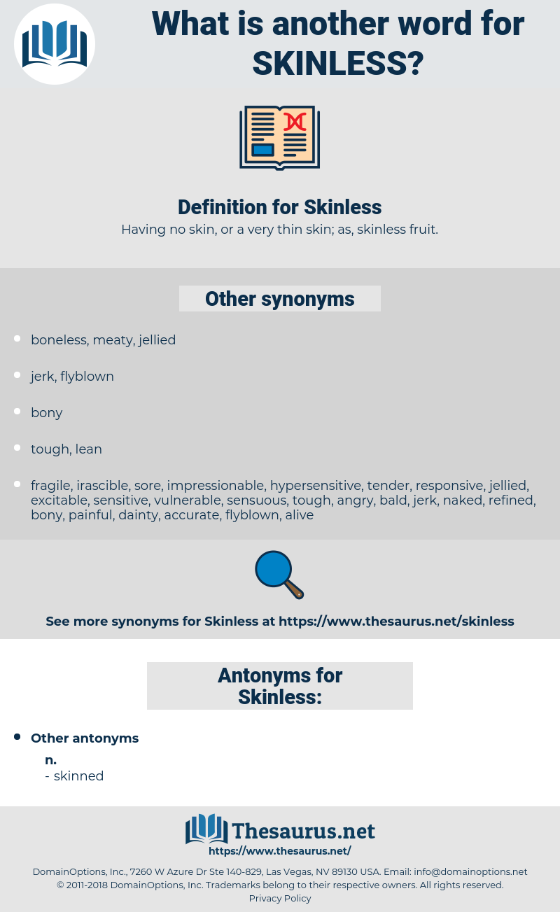 Skinless, synonym Skinless, another word for Skinless, words like Skinless, thesaurus Skinless