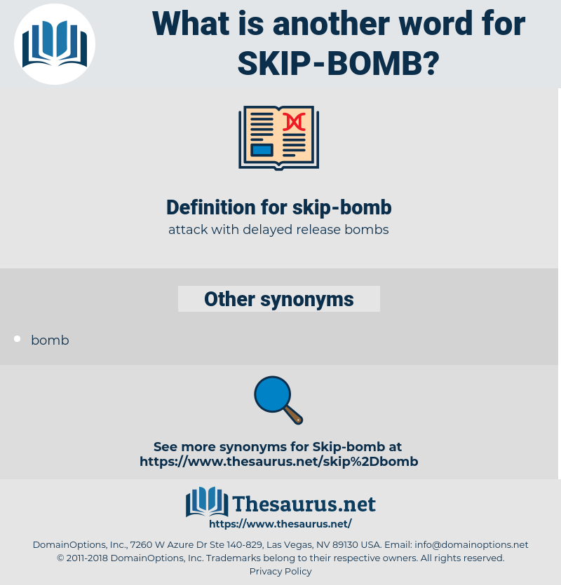skip-bomb, synonym skip-bomb, another word for skip-bomb, words like skip-bomb, thesaurus skip-bomb