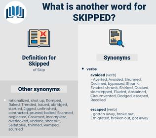 Skipped, synonym Skipped, another word for Skipped, words like Skipped, thesaurus Skipped