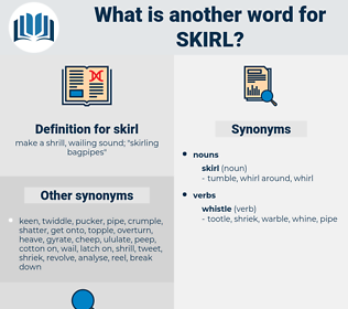 skirl, synonym skirl, another word for skirl, words like skirl, thesaurus skirl