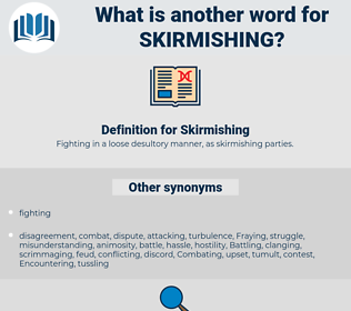 Skirmishing, synonym Skirmishing, another word for Skirmishing, words like Skirmishing, thesaurus Skirmishing