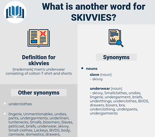 skivvies, synonym skivvies, another word for skivvies, words like skivvies, thesaurus skivvies