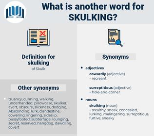 skulking, synonym skulking, another word for skulking, words like skulking, thesaurus skulking