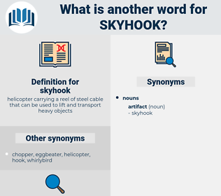 skyhook, synonym skyhook, another word for skyhook, words like skyhook, thesaurus skyhook