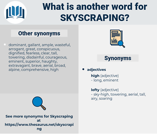 skyscraping, synonym skyscraping, another word for skyscraping, words like skyscraping, thesaurus skyscraping