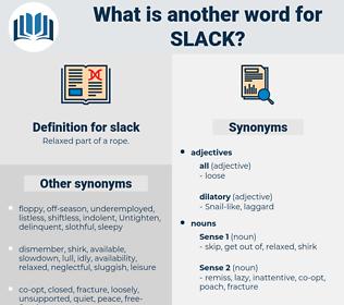 slack, synonym slack, another word for slack, words like slack, thesaurus slack