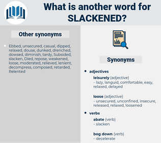 Slackened, synonym Slackened, another word for Slackened, words like Slackened, thesaurus Slackened