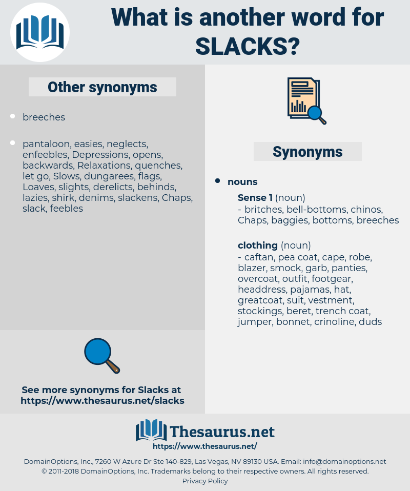slacks, synonym slacks, another word for slacks, words like slacks, thesaurus slacks
