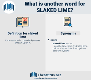slaked lime, synonym slaked lime, another word for slaked lime, words like slaked lime, thesaurus slaked lime