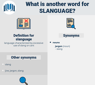 slanguage, synonym slanguage, another word for slanguage, words like slanguage, thesaurus slanguage